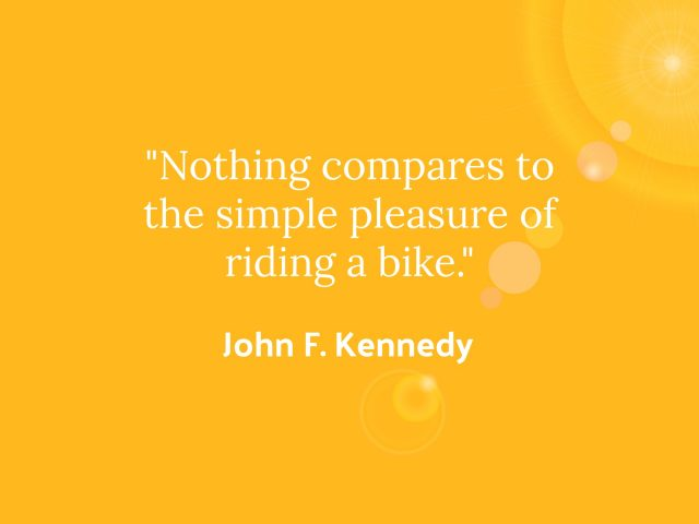 Why Cycle - JFK Quote